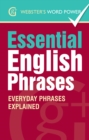 Webster's Word Power Essential English Phrases : Everyday Phrases Explained - eBook