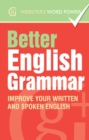 Webster's Word Power Better English Grammar : Improve Your Written and Spoken English - eBook