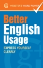 Webster's Word Power Better English Usage : Express Yourself Clearly - eBook