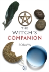 Soraya's The Witch's Companion : The essential guide to being a witch - eBook