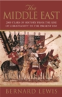 The Middle East : 2000 Years Of History From The Rise Of Christianity to the Present Day - Book