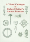 A Visual Catalogue of Richard Hattatt's Ancient Brooches - Book
