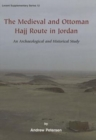 The Medieval and Ottoman Hajj Route in Jordan - Book