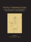 Textile Terminologies in the Ancient Near East and Mediterranean from the Third to the First Millennnia BC - eBook