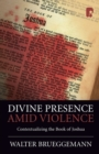 Divine Presence Amid Violence: Contextualizing the Book of Joshua - Book