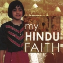 My Hindu Faith : My Faith - Book