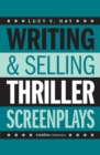 Writing And Selling: Thriller Screenplays - Book