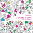 Flowers of Love : A Kew Colouring book - Book