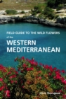 Field Guide to the Wild Flowers of the Western Mediterranean : A Guide to the Native Plants of Andalucia - Book