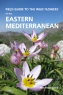 Field Guide to the Wild Flowers of the Eastern Mediterranean - Book