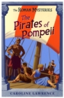 The Roman Mysteries: The Pirates of Pompeii : Book 3 - Book