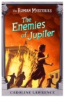 The Roman Mysteries: The Enemies of Jupiter : Book 7 - Book