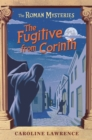 The Roman Mysteries: The Fugitive from Corinth : Book 10 - Book