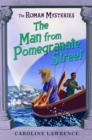 The Roman Mysteries: The Man from Pomegranate Street : Book 17 - Book