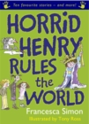 Horrid Henry Rules the World : Ten Favourite Stories - and more! - Book
