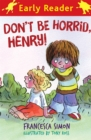 Horrid Henry Early Reader: Don't Be Horrid, Henry! : Book 1 - Book