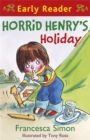 Horrid Henry Early Reader: Horrid Henry's Holiday : Book 3 - Book