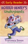 Horrid Henry Early Reader: Horrid Henry's Underpants Book 4 : Book 11 - Book