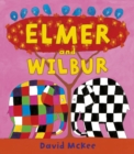 Elmer and Wilbur : Board Book - Book