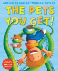 The Pets You Get! - Book