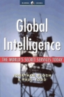 Global Intelligence : The World's Secret Services Today - Book