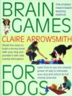 Brain Games for Dogs : Fun Ways to Build a Strong Bond with Your Dog and Provide it with Vital Mental Stimulation - Book