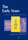 The Early Years : Assessing and Promoting Resilience in Vulnerable Children 1 - Book