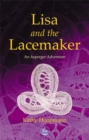 Lisa and the Lacemaker : An Asperger Adventure - Book