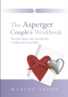 The Asperger Couple's Workbook : Practical Advice and Activities for Couples and Counsellors - Book