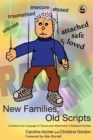New Families, Old Scripts : A Guide to the Language of Trauma and Attachment in Adoptive Families - Book
