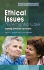 Ethical Issues in Dementia Care : Making Difficult Decisions - Book