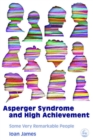 Asperger's Syndrome and High Achievement : Some Very Remarkable People - Book