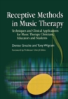 Receptive Methods in Music Therapy : Techniques and Clinical Applications for Music Therapy Clinicians, Educators and Students - Book