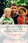 Losing Clive to Younger Onset Dementia : One Family's Story - Book