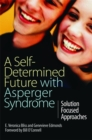 A Self-Determined Future with Asperger Syndrome : Solution Focused Approaches - Book