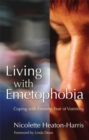 Living with Emetophobia : Coping with Extreme Fear of Vomiting - Book