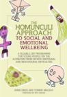 The Homunculi Approach to Social and Emotional Wellbeing : A Flexible CBT Programme for Young People on the Autism Spectrum or with Emotional and Behavioural Difficulties - Book
