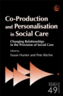 Co-Production and Personalisation in Social Care : Changing Relationships in the Provision of Social Care - Book