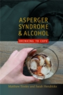 Asperger Syndrome and Alcohol : Drinking to Cope? - Book