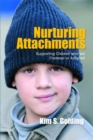 Nurturing Attachments : Supporting Children Who are Fostered or Adopted - Book