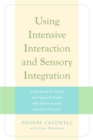 Using Intensive Interaction and Sensory Integration : A Handbook for Those Who Support People with Severe Autistic Spectrum Disorder - Book