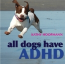 All Dogs Have ADHD - Book