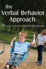 The Verbal Behavior Approach : How to Teach Children with Autism and Related Disorders - Book