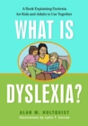 What is Dyslexia? : A Book Explaining Dyslexia for Kids and Adults to Use Together - Book