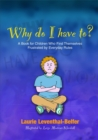 Why Do I Have To? : A Book for Children Who Find Themselves Frustrated by Everyday Rules - Book