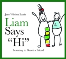 "Liam Says ""Hi"" : Learning to Greet a Friend - Book"