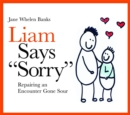 "Liam Says ""Sorry"" : Repairing an Encounter Gone Sour - Book"