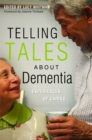Telling Tales About Dementia : Experiences of Caring - Book