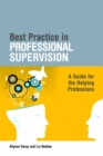 Best Practice in Professional Supervision : A Guide for the Helping Professions - Book