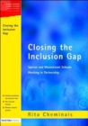 Closing the Inclusion Gap : Special and Mainstream Schools Working in Partnership, includes CD - Book